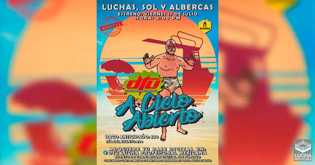 DTU a Cielo Abierto Luchas, Sol y Albercas este 17 de julio en streaming