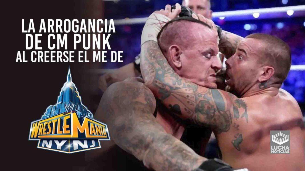 La arrogancia de CM Punk al creerse el evento estelar de WrestleMania 29